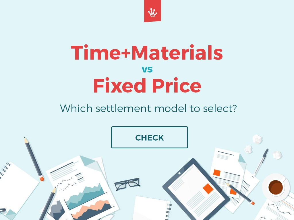 Time + Materials or Fixed Price —Which settlement model to select?