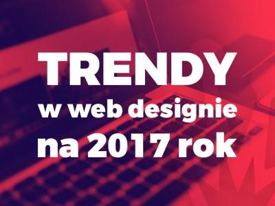 Trendy w Web Designie na 2017