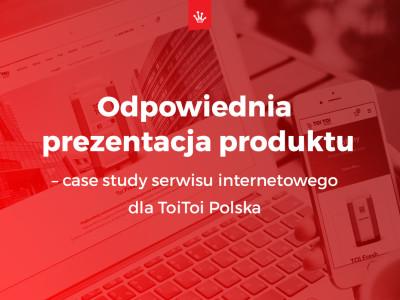 Odpowiednia prezentacja produktu – case study serwisu internetowego dla ToiToi Polska